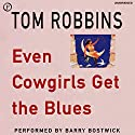 Even Cowgirls Get the Blues Hörbuch von Tom Robbins Gesprochen von: Michael Nouri