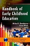 Handbook of Early Childhood Education, Michael F. Shaughnessy and Kinsey Kleyn, 1613241542