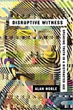 Disruptive Witness: Speaking Truth in a