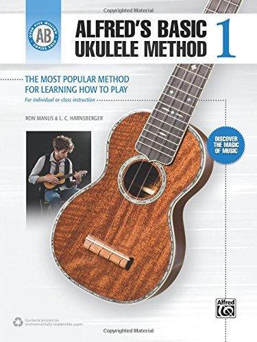 Alfred's Basic Ukulele Method: The Most Popular Method for Learning How to Play Paperback – Jan 1 2011 Ron Manus L. C. Harnsberger Alfred Publishing Co 0739073494