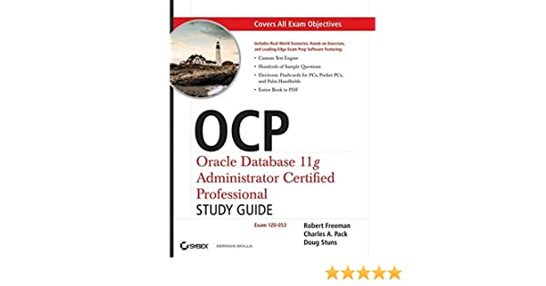 OCP: Oracle Database 11g Administrator Certified Professional Study ...