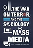 9/11, the War on Terror, and the Sociology of Mass Media