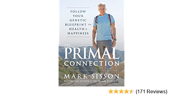 The primal connection follow your genetic blueprint to health and the primal connection follow your genetic blueprint to health and happiness kindle edition by mark sisson religion spirituality kindle ebooks malvernweather Choice Image