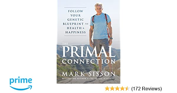 The Primal Connection: Follow Your Genetic Blueprint to Health and Happiness