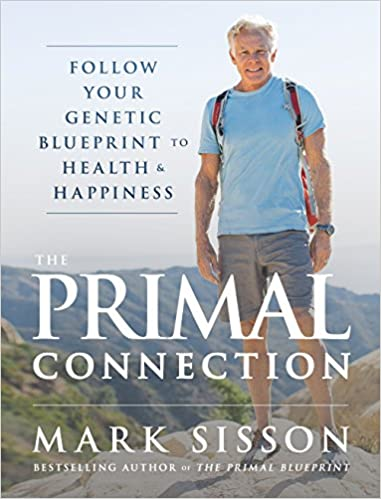 The primal connection follow your genetic blueprint to health and the primal connection follow your genetic blueprint to health and happiness mark sisson 9780984755103 amazon books malvernweather Images