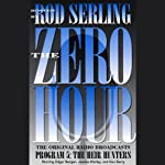 The Zero Hour, Program Five: The Heir Hunters | Rod Serling