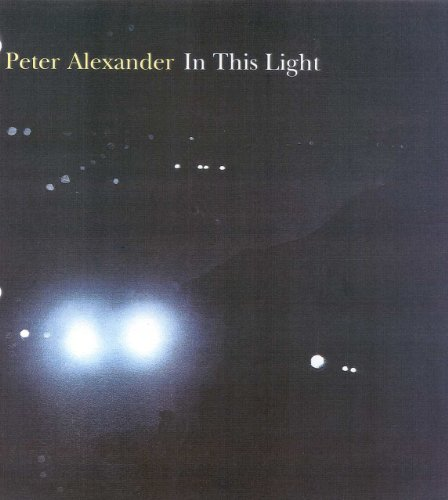 Peter Alexander: In This Light