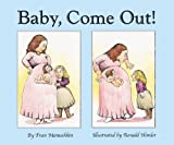 Baby, Come Out!, Fran Manushkin, 1595726616