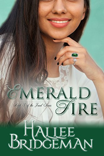 Emerald Fire (Inspirational Romance): The Jewel Series Book 3 by [Bridgeman, Hallee]