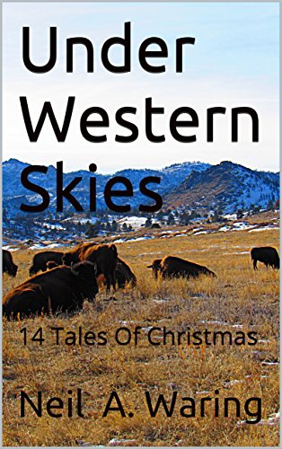 Under Western Skies: 14 Tales Of Christmas by [Waring, Neil  A.]