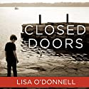 Closed Doors Audiobook by Lisa O'Donnell Narrated by Simon Vance