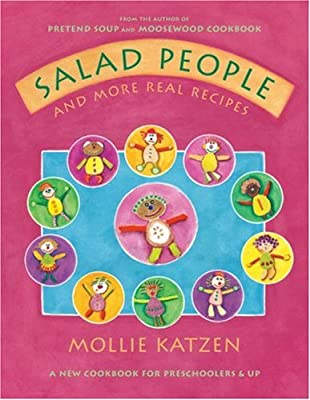 Salad People And More Real Recipes A Cookbook For Preschoolers And Up from Tricycle Press