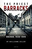 img - for The Priest Barracks: Dachau 1938 - 1945 book / textbook / text book