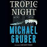 Tropic of Night | Michael Gruber