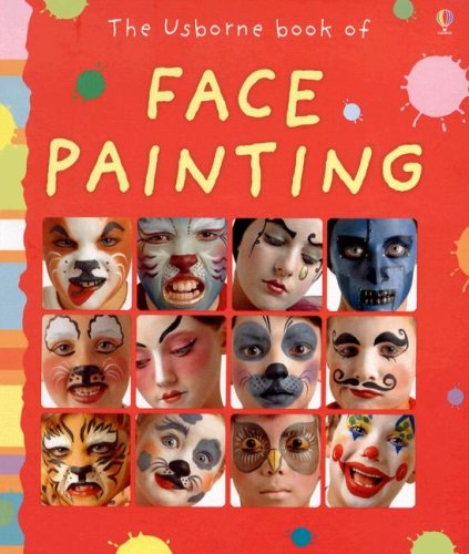 The Usborne Book of Face Painting (Activity -