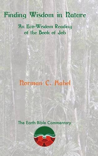 Read Online Finding Wisdom in Nature: An Eco-Wisdom Reading of the Book of Job ebook