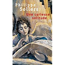 Une Curieuse Solitude (English and French Edition)