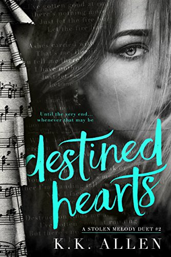 Destined Hearts: A Rock Star Romance (A Stolen Melody Duet Book 2)