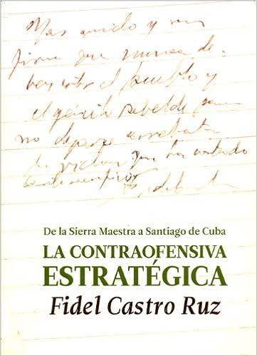 La Contraofensiva Estrategica.: De La Sierra Maestra a ...