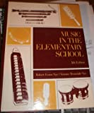 Music in the Elementary School, Nye, Robert E. and Nye, Vernice T., 0136077633