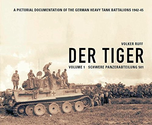 Der Tiger: Vol. 1: Schwere Panzer Abteilung 501 (English and German Edition)