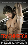 TRAINWRECK 2: An Alpha Billionaire Romance Inspired by a True Event