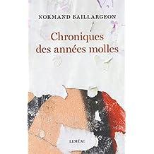 CHRONIQUES DES ANNÉES MOLLES