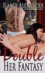 Double Her Fantasy (Double Seduction) (Volume 1)