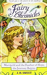 Marigold and the Feather of Hope, the Journey Begins (Fairy Chronicles)