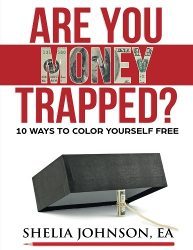 Are You Money Trapped?: 10 Ways to Color Yourself Free (Volume 1) PDF