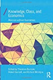 Knowledge, Class, and Economics (Economics as Social Theory)