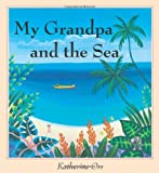 Front cover for the book My Grandpa and the Sea by Katherine Orr
