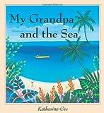 My Grandpa and the Sea, Katherine Orr, 087614525X