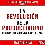 La Revolución de la Productividad [The Productivity Revolution] | Marc Reklau