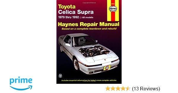 toyota celica supra 1979 1992 haynes manuals john haynes mike rh amazon com 95 Toyota Supra Toyota Supre 93 98