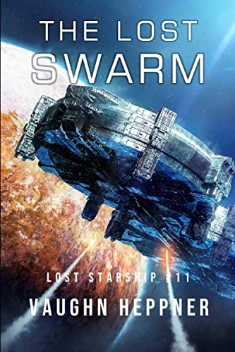 The Lost Swarm (Lost Starship Series)