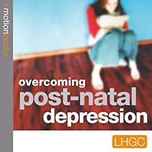 Overcoming Post Natal Depression Audiobook