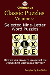 Chihuahua Classic Puzzles Volume 2: Selected Nine-Letter Word Puzzles