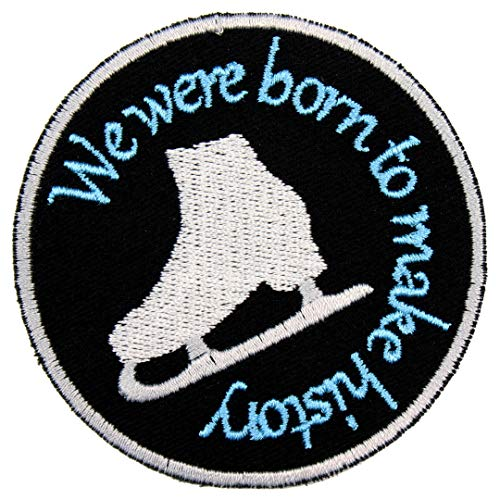 Ice Skating Anime We were Born to Make History Patch Iron On Applique - Black, White, Light Gray, Light Blue - 3