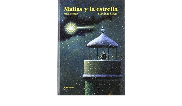Matias y la Estrella (Spanish Edition): Max Bolliger, Gianni de ...