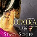 Cleopatra: A Life Audiobook by Stacy Schiff Narrated by Carole Boyd