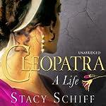Cleopatra: A Life | Stacy Schiff