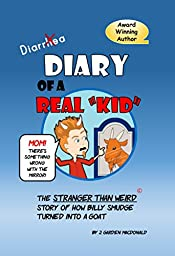 Diary of a Real Kid: The Stranger Than Weird Story of  How Billy Smudge Turned into a Goat