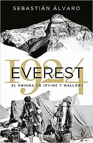 Everest 1924. El Enigma De Irvine y Mallory de Sebastián Alvaro Lomba