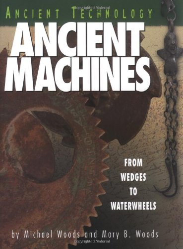 Ancient Machines: From Wedges to Waterwheels (Ancient Technology) by Brand: Runestone Press