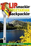 Lipsmackin' Vegetarian Backpackin', Christine Conners and Tim Conners, 0762725311