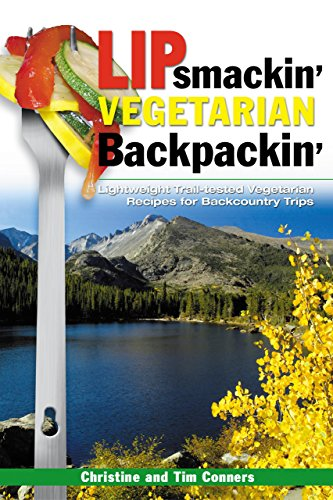 Lipsmackin' Vegetarian Backpackin' by Christine Conners, Tim Conners