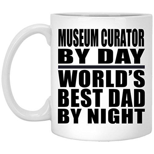 Dad Coffee Mug Museum Curator by Day World's Best Dad by Night - 11 Oz Coffee Mug Ceramic Drinking Tea-Cup Best Gag Gift Idea for Father B-Day Men Birthday Christmas ()