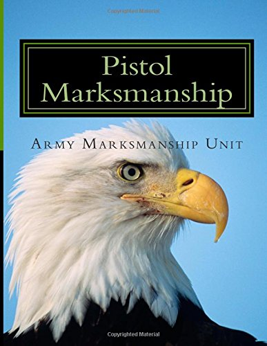 Download Pistol Marksmanship: OFFICIAL Guide U.S. Army Marksmanship Unit ebook