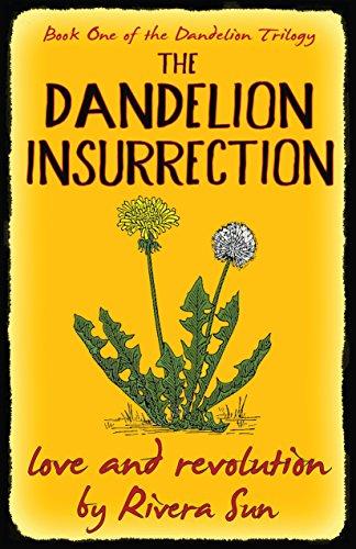 The Dandelion Insurrection - love and revolution - (Dandelion Trilogy Book 1) by [Sun, Rivera]